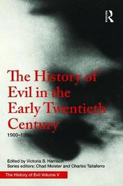 The History of Evil in the Early Twentieth Century by Victoria S. Harrison