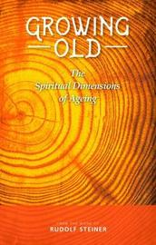Growing Old by Rudolf Steiner