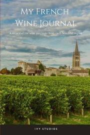 My French Wine Journal by Ivy Studios