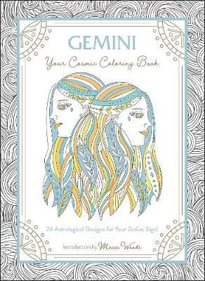 Gemini: Your Cosmic Coloring Book by Mecca Woods