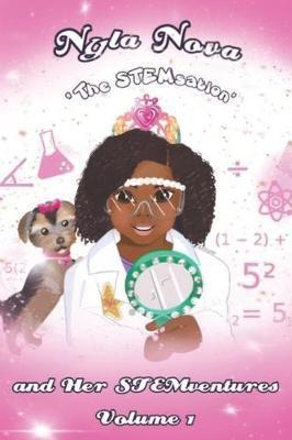 Nyla Nova and Her STEMventures by Nyla Washington