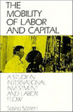 The Mobility of Labor and Capital by Saskia Sassen
