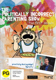 The Politically Incorrect Parenting Show DVD