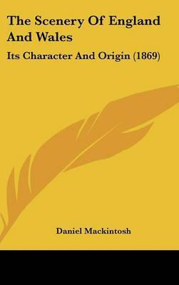 The Scenery of England and Wales: Its Character and Origin (1869) by Daniel Mackintosh image