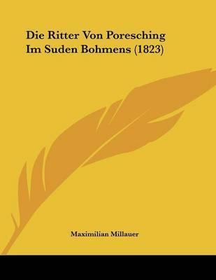 Die Ritter Von Poresching Im Suden Bohmens (1823) by Maximilian Millauer