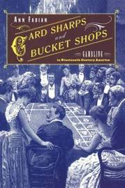 Card Sharps and Bucket Shops by Ann Fabian image