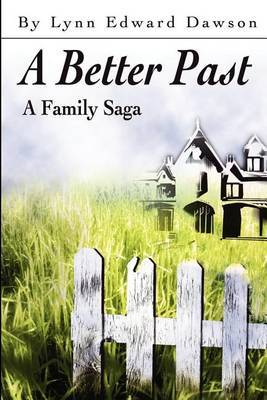 A Better Past: A Family Saga by Lynn Edward Dawson image