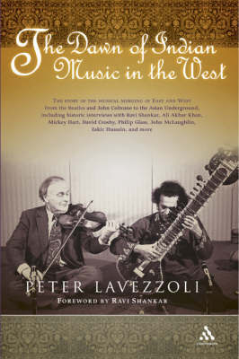 The Dawn of Indian Music in the West by Peter Lavezzoli