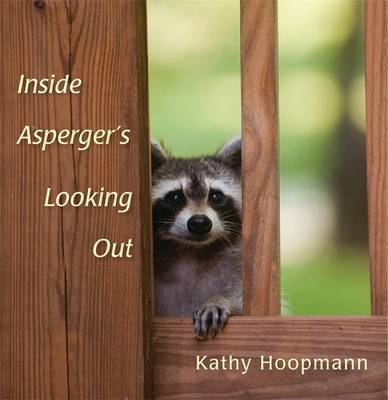 Inside Asperger's Looking Out by Kathy Hoopmann image