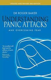 Understanding Panic Attacks and Overcoming Fear by Roger Baker