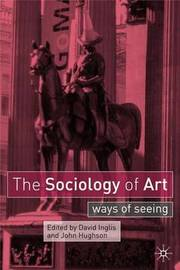 The Sociology of Art by David Inglis image