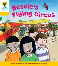 Oxford Reading Tree: Level 5: Decode and Develop Bessie's Flying Circus by Roderick Hunt