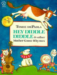Hey Diddle Diddle & Other Mother Goose Rhymes by Tomie de Paola