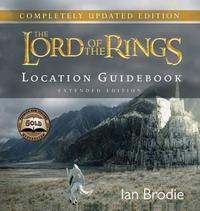The Lord of the Rings: Location Guidebook (Updated Extended Edition) by Ian Brodie