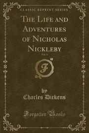 The Life and Adventures of Nicholas Nickleby, Vol. 3 (Classic Reprint) by DICKENS