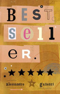 Bestseller by Alessandro Gallenzi