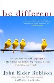Be Different by John Elder Robison
