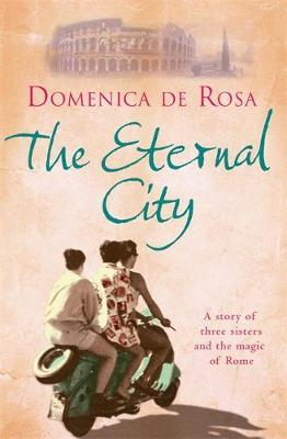 The Eternal City by Domenica de Rosa