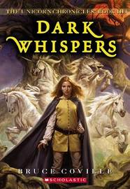 Unicorn Chronicles: #3 Dark Whispers by Bruce Coville image