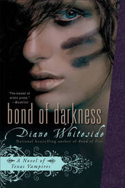 Bond of Darkness: A Novel of Texas Vampires by Diane Whiteside image