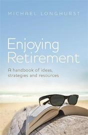 Enjoying Retirement by Michael Longhurst