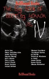 The Big Book of Bootleg Horror Vol IV by Erin Lee