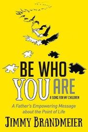 Be Who You Are by Jimmy Brandmeier image