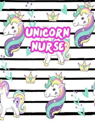 Unicorn Nurse by Krista Hanna