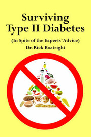 Surviving Type II Diabetes (In Spite of the Experts' Advice) by Dr. Dick Boatright image