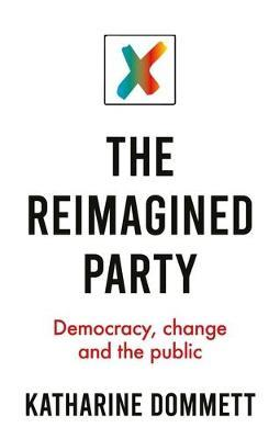 The Reimagined Party by Katharine Dommett
