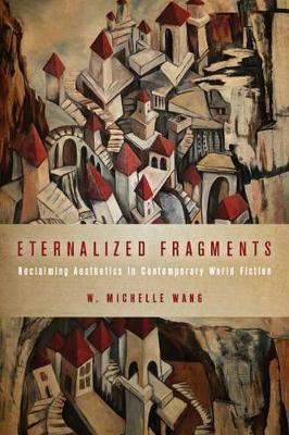 Eternalized Fragments by W Michelle Wang