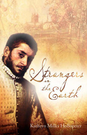 Strangers in the Earth by Kathryn, Miller Hollopeter image