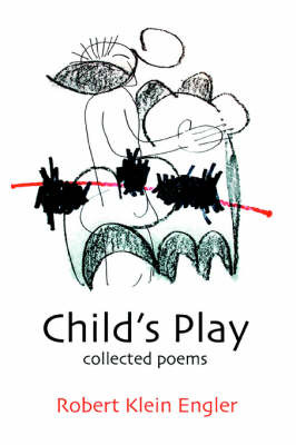 Child's Play: Collected Poems by Robert Klein Engler image