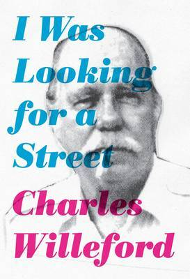 I Was Looking for a Street: A Memoir by Charles Willeford image