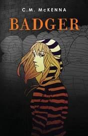 Badger by C M McKenna