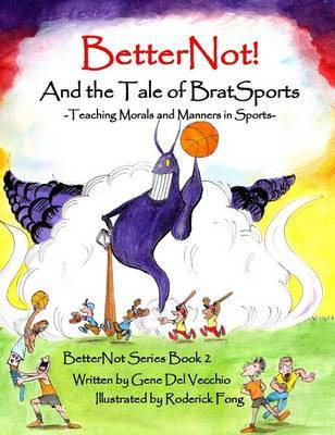 Betternot! and the Tale of Brat Sports by Gene Del Vecchio