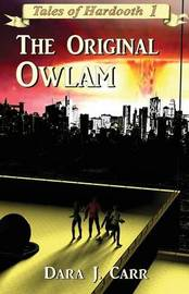 The Original Owlam by Dara J Carr