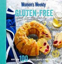 AWW: Gluten-Free Food for the Family by The Australian Women's Weekly