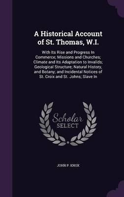 A Historical Account of St. Thomas, W.I. by John P Knox image