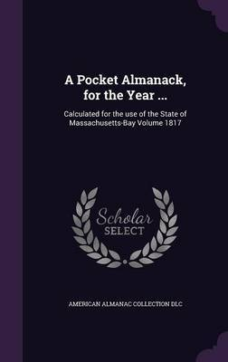 A Pocket Almanack, for the Year ... by American Almanac Collection DLC image