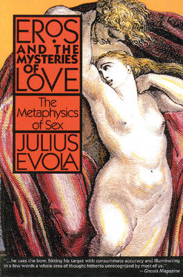 Eros and Mysteries of Love by Julius Evola