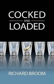 Cocked and Loaded by Richard Broom image