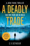 A Deadly Trade by E.V. Seymour