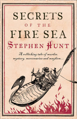 Secrets of the Fire Sea (Jackelian Series) by Stephen Hunt image