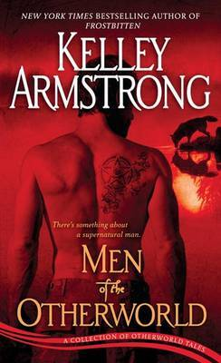 Men of the Otherworld: A Collection of Otherworld Tales by Kelley Armstrong image
