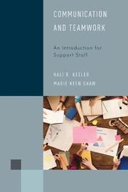 Communication and Teamwork by Hali R. Keeler