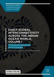 Early Global Interconnectivity across the Indian Ocean World, Volume I