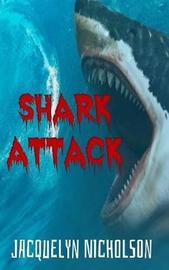 Shark Attack by Jacquelyn Nicholson