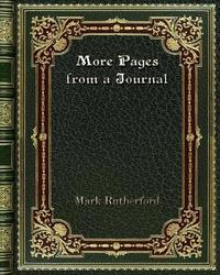 More Pages from a Journal by Mark Rutherford