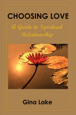 Choosing Love: A Guide to Spiritual Relationship by Gina Lake image